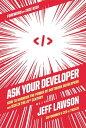 楽天Kobo電子書籍ストアで買える「Ask Your DeveloperHow to Harness the Power of Software Developers and Win in the 21st Century【電子書籍】[ Jeff Lawson ]」の画像です。価格は2,268円になります。