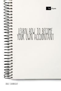 Learn How to Become Your Own Accountant【電子書籍】[ Dale Carnegie ]