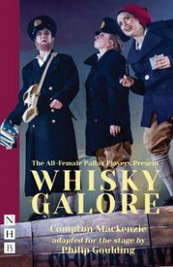 Whisky Galore (NHB Modern Plays)【電子書籍】[ Compton Mackenzie ]