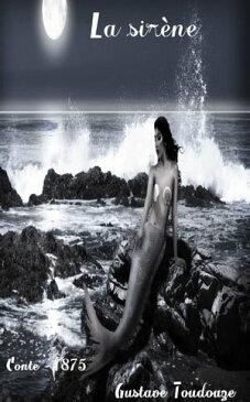 La sire?neSouvenir de Capri ( Edition int?grale )【電子書籍】[ Gustave Toudouze ]