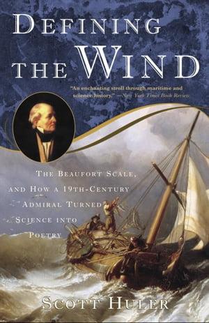 洋書, SOCIAL SCIENCE Defining the Wind The Beaufort Scale and How a 19th-Century Admiral Turned Science into Poetry Scott Huler