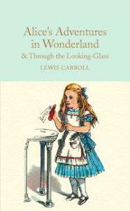 Alice's Adventures in Wonderland & Through the Looking-GlassAnd What Alice Found There【電子書籍】[ Lewis Carroll ]