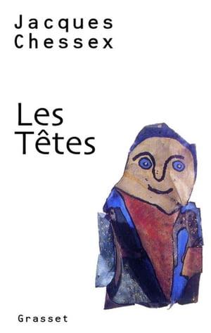 洋書, FICTION & LITERTURE Les t?tes Jacques Chessex
