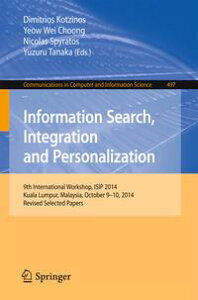 Information Search, Integration and Personalization9th International Workshop, ISIP 2014, Kuala Lumpur, Malaysia, October 9-10, 2014, Revised Selected Papers【電子書籍】