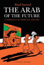 The Arab of the FutureA Childhood in the Middle East1978-1984: A Graphic Memoir【電子書籍】[ Riad Sattouf ]