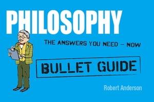 Philosophy: Bullet Guides【電子書籍】[ Robert Anderson ]