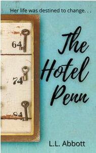 The Hotel PennA Novel【電子書籍】[ L.L. Abbott ]