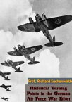Historical Turning Points in the German Air Force War Effort【電子書籍】[ Prof. Richard Suchenwirth ]