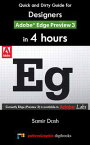 Quick and Dirty Guide for Designers: Adobe Edge Preview 3 in 4 Hours【電子書籍】[ Samir Dash ]