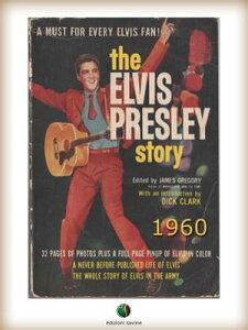 The Elvis Presley Story【電子書籍】[ James Gregory ]