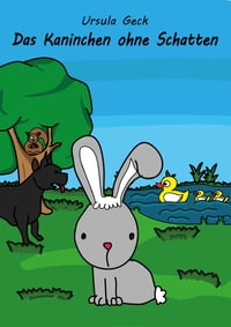 Das Kaninchen ohne Schatten【電子書籍】[ Ursula Geck ]