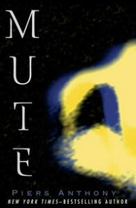 Mute【電子書籍】[ Piers Anthony ]