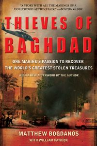 Thieves of BaghdadOne Marine's Passion to Recover the World's Greatest Stolen Treasures【電子書籍】[ Matthew Bogdanos ]