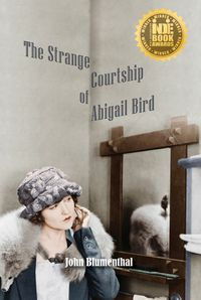 The Strange Courtship of Abigail Bird【電子書籍】[ John Blumenthal ]