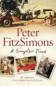 A Simpler Time【電子書籍】[ Peter FitzSimons ]