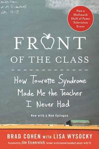 Front of the ClassHow Tourette Syndrome Made Me the Teacher I Never Had【電子書籍】[ Brad Cohen ]