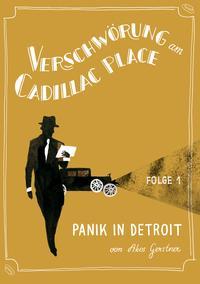 Verschw?rung am Cadillac Place 1: Panik in Detroit【電子書籍】[ Akos Gerstner ]
