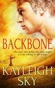 楽天Kobo電子書籍ストアで買える「Backbone【電子書籍】[ Kayleigh Sky ]」の画像です。価格は622円になります。