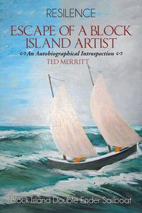 Escape of a Block Island ArtistAn Autobiographical Introspection【電子書籍】[ Ted Merritt ]