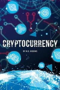 Cryptocurrency【電子書籍】[ Higgins M.G. Higgins ]