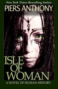 Isle of Woman【電子書籍】[ Piers Anthony ]