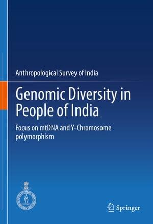 洋書, COMPUTERS & SCIENCE Genomic Diversity in People of India Focus on mtDNA and Y-Chromosome polymorphism Anthropological Survey Of India