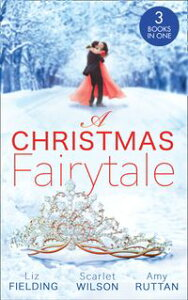 A Christmas Fairytale: Mistletoe and the Lost Stiletto (The Fun Factor) / A Royal Baby for Christmas / Unwrapped by the Duke【電子書籍】[ Liz Fielding ]