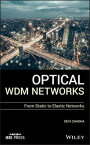 Optical WDM NetworksFrom Static to Elastic Networks【電子書籍】[ Devi Chadha ]