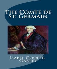 The Comte de St. Germain【電子書籍】[ Isabel Cooper-Oakley ]