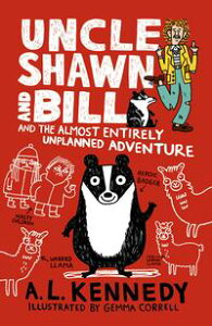 Uncle Shawn and Bill and the Almost Entirely Unplanned Adventure【電子書籍】[ A. L. Kennedy ]