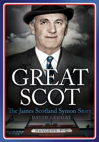 Great ScotThe James Scotland Symon Story【電子書籍】[ David Leggat ]