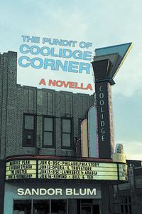 The Pundit of Coolidge CornerA Novella【電子書籍】[ Sandor Blum ]