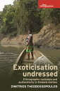 Exoticisation UndressedEthnographic Nostalgia and Authenticity in Ember? Clothes【電子書籍】[ Dimitrios Theodossopoulos ]