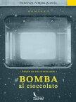 Bomba al cioccolato【電子書籍】[ Francesca Romana Pistoia ]