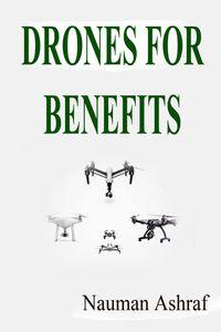 Drones For Benefits【電子書籍】[ Nauman Ashraf ]