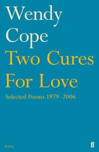 Two Cures for LoveSelected Poems 1979-2006【電子書籍】[ Wendy Cope ]