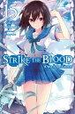 Strike the Blood, Vol. 15 (lig...