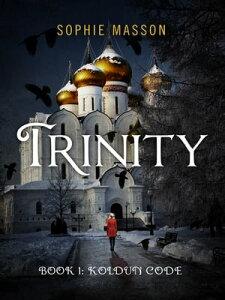 Trinity 1: The Koldun Code【電子書籍】[ Sophie Masson ]