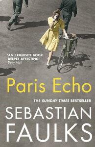 Paris Echo【電子書籍】[ Sebastian Faulks ]