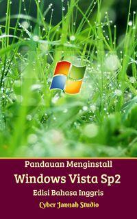 Panduan Menginstall Windows Vista Sp2 Edisi Bahasa Inggris【電子書籍】[ Cyber Jannah Studio ]