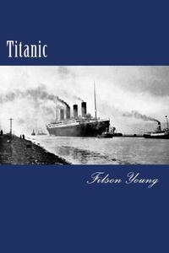 Titanic【電子書籍】[ Filson Young ]