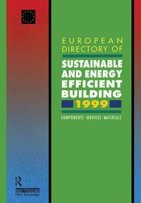 European Directory of Sustainable and Energy Efficient Building 1999Components, Services, Materials【電子書籍】[ John Goulding ]