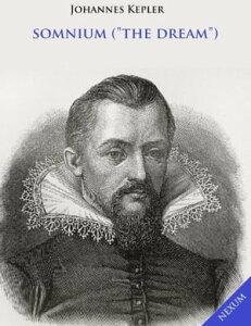 """Somnium (""""The Dream"""")【電子書籍】[ Johannes Kepler ]"""
