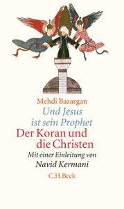 Und Jesus ist sein ProphetDer Koran und die Christen【電子書籍】[ Mehdi Bazargan ]
