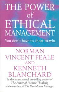The Power Of Ethical Management【電子書籍】[ Norman Vincent Peale ]
