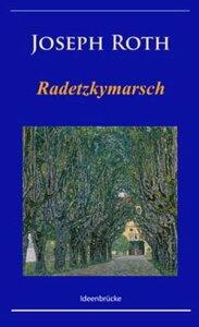 Radetzkymarsch / Die Legende vom heiligen Trinker / HiobKlassiker von Joseph Roth mit Anmerkungen【電子書籍】[ Joseph Roth ]