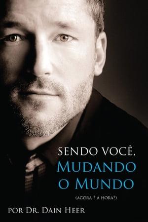 Sendo Voc?, Mudando o Mundo【電子書籍】[ Dr. Dain Heer ]
