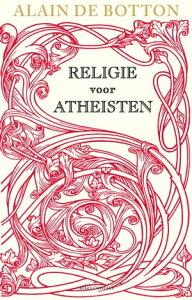 Religie voor athe?steneen heidense gebruikersgids【電子書籍】[ Alain de Botton ]