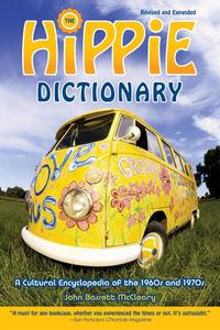 Hippie DictionaryA Cultural Encyclopedia of the 1960s and 1970s【電子書籍】[ John Bassett Mccleary ]