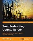 Troubleshooting Ubuntu Server【電子書籍】[ Skanda Bhargav ]
